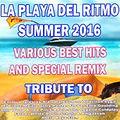 La Playa Del Ritmo Summer 2016 (Include Best Hits Dance-Pop-Latino and Others) by Various Artists