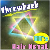 Play & Download Throwback 80's Hair Metal by Various Artists | Napster