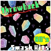 Play & Download Throwback 80's Smash Hits by Various Artists | Napster
