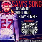 Dream Big, Work Hard, Stay Humble (Sam's Song) by Whiskey Bent