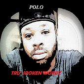 Tru Spoken Wordz by Polo
