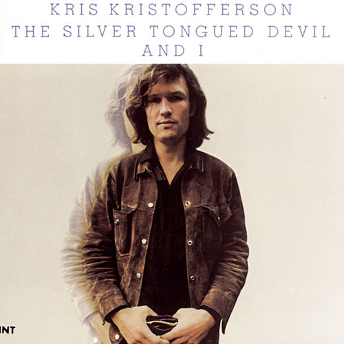 Play & Download The Silver Tongued Devil And I by Kris Kristofferson | Napster