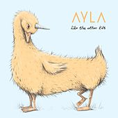 Play & Download Like the Other Kids by Ayla | Napster