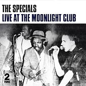 Play & Download Live at the Moonlight Club by The Specials | Napster