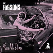 Play & Download Run Me Down by The Higsons | Napster