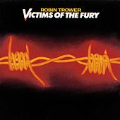 Play & Download Victims of the Fury by Robin Trower | Napster