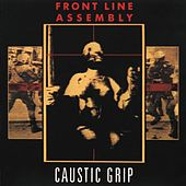 Play & Download Caustic Grip by Front Line Assembly | Napster