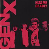 Play & Download Kiss Me Deadly by Generation X | Napster