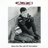 Play & Download Born on the 5th November by Carter the Unstoppable Sex Machine | Napster