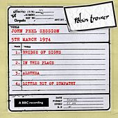 Play & Download John Peel Session (5 March 1974) by Robin Trower | Napster