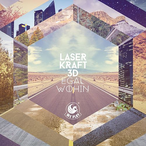 Egal wohin (Remix EP) von Laserkraft 3D