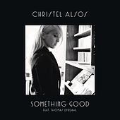 Play & Download Something Good by Christel Alsos | Napster