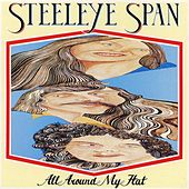 Play & Download All Around My Hat (2009 Remaster) by Steeleye Span | Napster