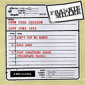 Play & Download John Peel Session (10 June 1976) by Frankie Miller | Napster