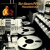 Play & Download Recorded Live by Ten Years After | Napster