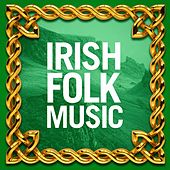 Play & Download Irish Folk Music by Various Artists | Napster