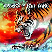 Play & Download Only the Brave by Tygers of Pan Tang | Napster