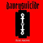 Play & Download Rise Above by Davey Suicide | Napster