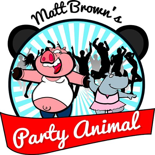 Play & Download Party Animal by The Matt Brown | Napster
