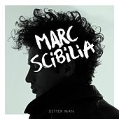 Play & Download Better Man by Marc Scibilia | Napster