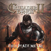 Play & Download Crusader Kings II: Full Plate Metal by Paradox Interactive | Napster