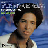 Play & Download Arrasando Con Tó ¡Ay Doctor! by Bonny Cepeda | Napster