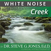 Play & Download Creek (White Noise) by Dr. Steve G. Jones | Napster