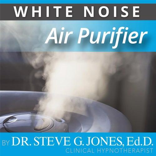 Air Purifier (White Noise) by Dr. Steve G. Jones