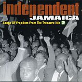 Independent Jamaica: Songs of Freedom from the Treasure Isle by Various Artists