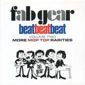 Fab Gear! Beat Beat Beat, Vol. 2: More Mop Top Rarities von Various Artists