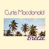 Play & Download Breeze by Curtis MacDonald | Napster