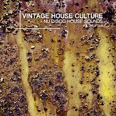 Vintage House Culture, Vol. 4 - Nu Disco House Sounds by Various Artists
