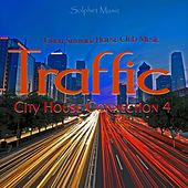 Play & Download Traffic - City House Connection 4 (Great Summer House Club Music) by Various Artists | Napster