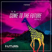 Come to the Future, Vol. 1 by Various Artists
