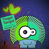 Play & Download Tingel Tangel, Vol. 15 - Tech House Session by Various Artists | Napster