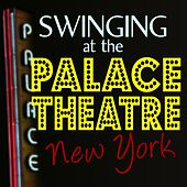 Play & Download Swinging At The Palace Theatre New York by Various Artists | Napster