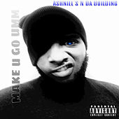 Play & Download Make U Go Umm - Single by Ash | Napster