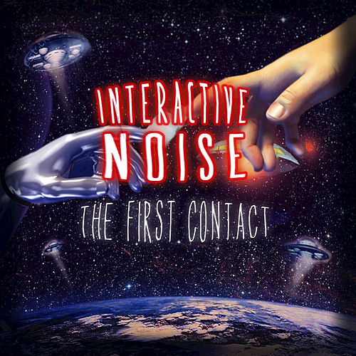 Play & Download The First Contact by Interactive Noise | Napster