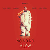 Play & Download No No No by Milow | Napster