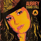 Stand Still by Aubrey
