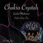 Play & Download Chakra Crystals: Chakra Series Two by Deborah Koan | Napster