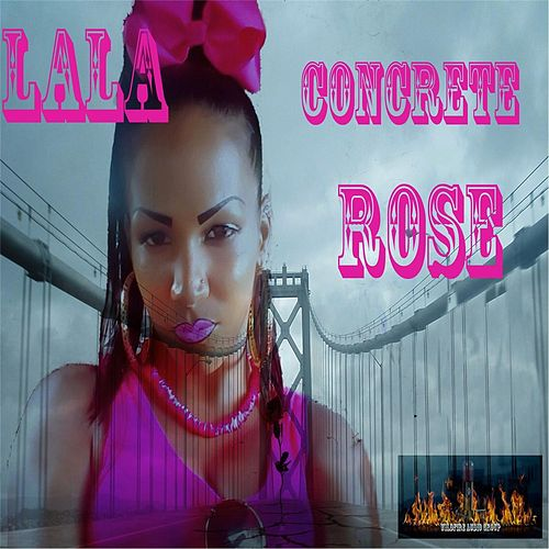 Play & Download Concrete Rose by La La | Napster