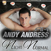 Play & Download Nicht normal by Andy Andress | Napster