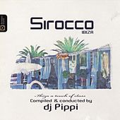 Play & Download Sirocco Ibiza A Touch Of Class by DJ Pippi | Napster