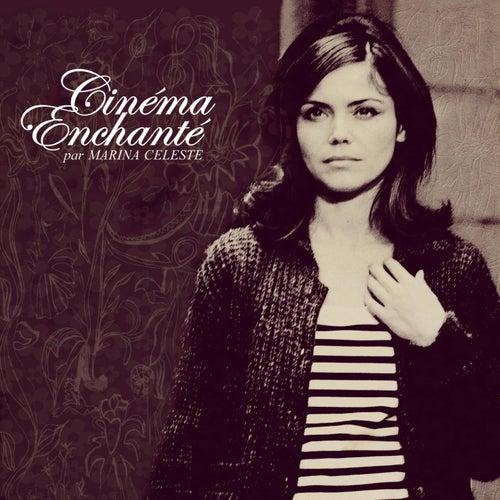 Play & Download Cinéma Enchanté by Marina Celeste | Napster