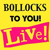 Bollocks To You! Live by Various Artists