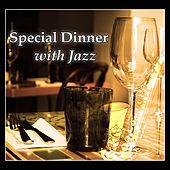 Special Dinner with Jazz – Sensual Vibes of Smooth Instrumental Jazz, Soft Piano Bar for Lovers, Candle Light Dinner by Restaurant Music Songs