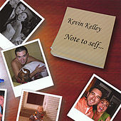 Play & Download Note to Self by Kevin Kelley | Napster