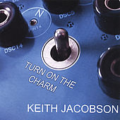 Play & Download Turn On the Charm by Keith Jacobson | Napster
