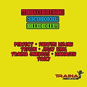 Play & Download Training School Riddim by Various Artists | Napster